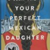 YPG BOOK CLUB: I AM NOT YOUR PERFECT MEXICAN DAUGHTER
