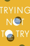 TryingNotToTry_bookcover