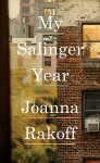 MY SALINGER YEAR - 9780307958006