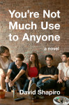 YOU'RE NOT MUCH USE TO ANYONE_Final Cover_Hi-Res